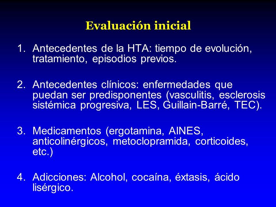 Evaluación inicial 1.Antecedentes de la HTA: tiempo de evolución, tratamiento, episodios previos. 2.Antecedentes clínicos: enfermedades que puedan ser