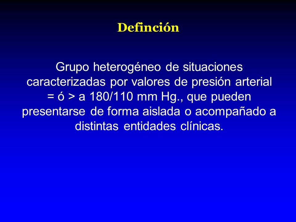 Definción Grupo heterogéneo de situaciones caracterizadas por valores de presión arterial = ó > a 180/110 mm Hg., que pueden presentarse de forma aisl