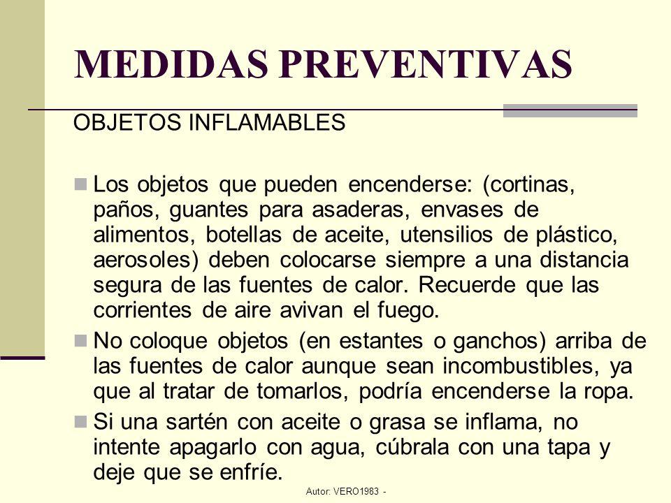 Autor: VERO1983 - OBJETOS INFLAMABLES Los objetos que pueden encenderse: (cortinas, paños, guantes para asaderas, envases de alimentos, botellas de ac