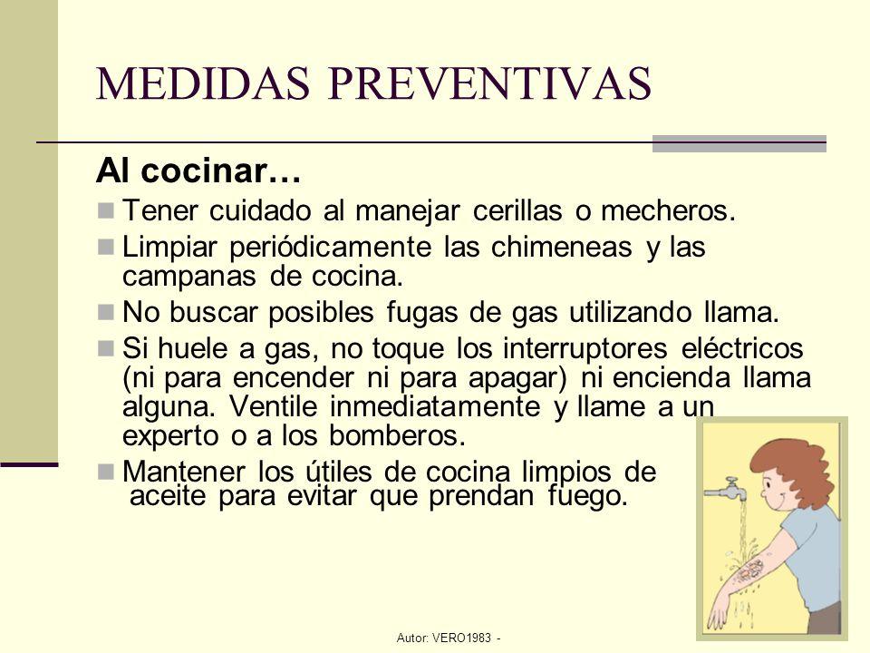 Autor: VERO1983 - Al cocinar… Tener cuidado al manejar cerillas o mecheros. Limpiar periódicamente las chimeneas y las campanas de cocina. No buscar p