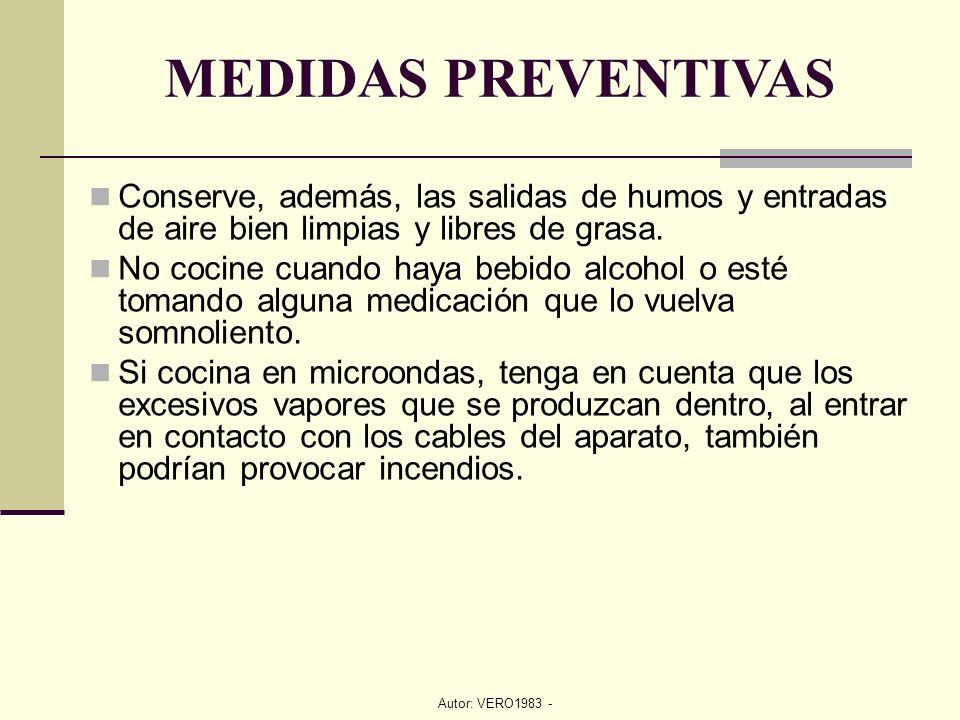 Autor: VERO1983 - Conserve, además, las salidas de humos y entradas de aire bien limpias y libres de grasa. No cocine cuando haya bebido alcohol o est