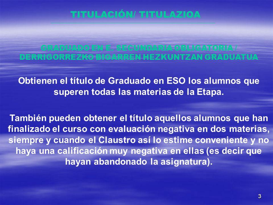 3 TITULACIÓN/ TITULAZIOA GRADUADO EN E.