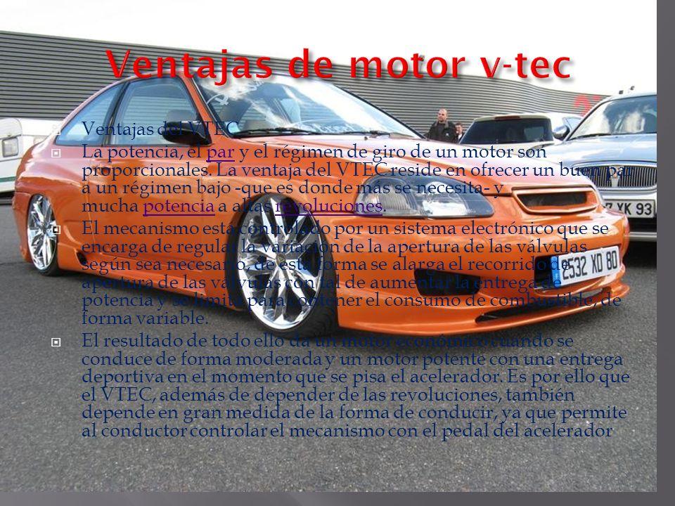 Ventajas del VTEC La potencia, el par y el régimen de giro de un motor son proporcionales.