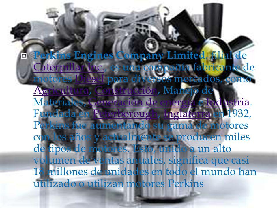 Perkins Engines Company Limited, filial de Caterpillar Inc., es una compañía fabricante de motores Diésel para diversos mercados, como Agricultura, Construcción, Manejo de Materiales, Generación de energía e Industria.