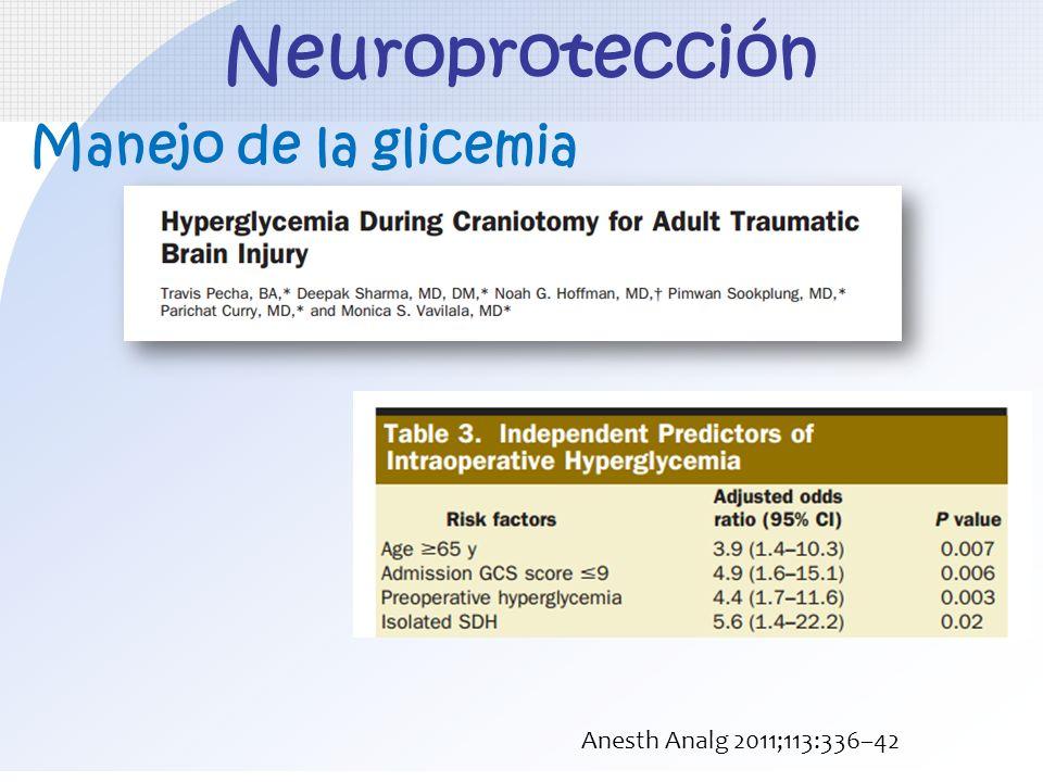 Manejo de la glicemia Neuroprotección Anesth Analg 2011;113:336–42