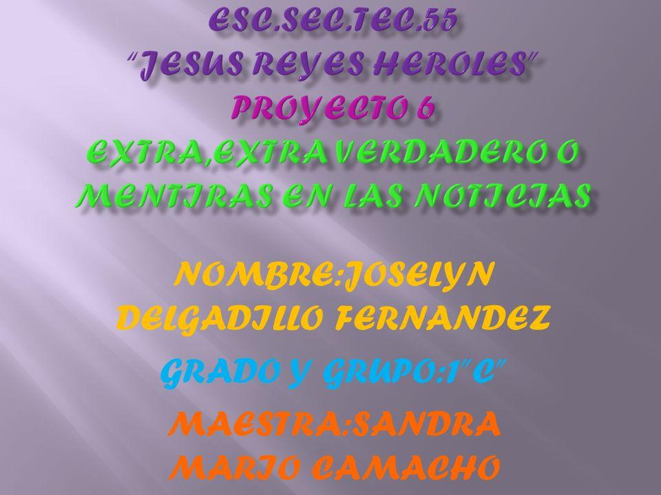 NOMBRE:JOSELYN DELGADILLO FERNANDEZ GRADO Y GRUPO:1C MAESTRA:SANDRA MARIO CAMACHO