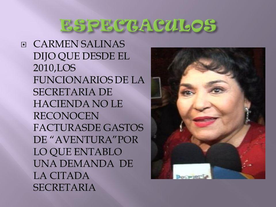 CARMEN SALINAS DIJO QUE DESDE EL 2010,LOS FUNCIONARIOS DE LA SECRETARIA DE HACIENDA NO LE RECONOCEN FACTURASDE GASTOS DE AVENTURAPOR LO QUE ENTABLO UN