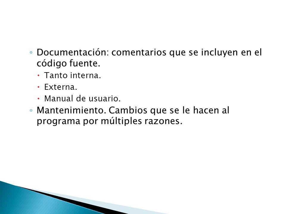 Documentación: comentarios que se incluyen en el código fuente.