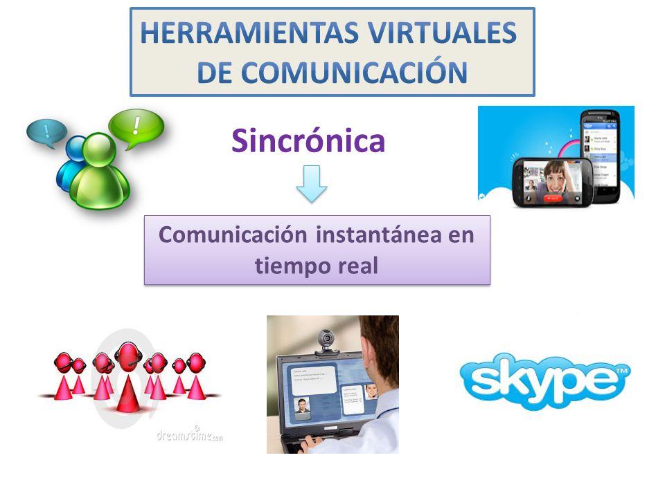 Sincrónica Comunicación instantánea en tiempo real Comunicación instantánea en tiempo real