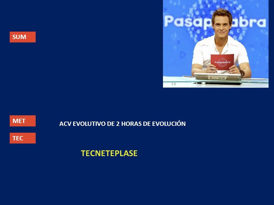 SUM MET TEC ACV EVOLUTIVO DE 2 HORAS DE EVOLUCIÓN TECNETEPLASE