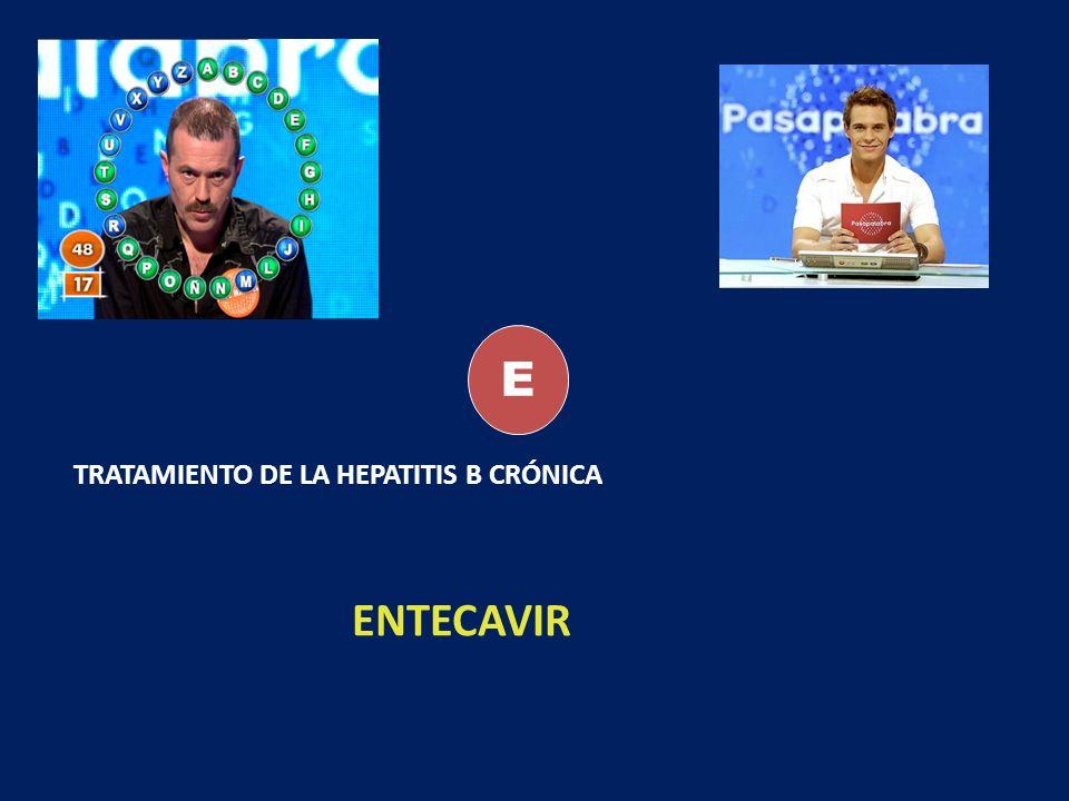 E TRATAMIENTO DE LA HEPATITIS B CRÓNICA ENTECAVIR