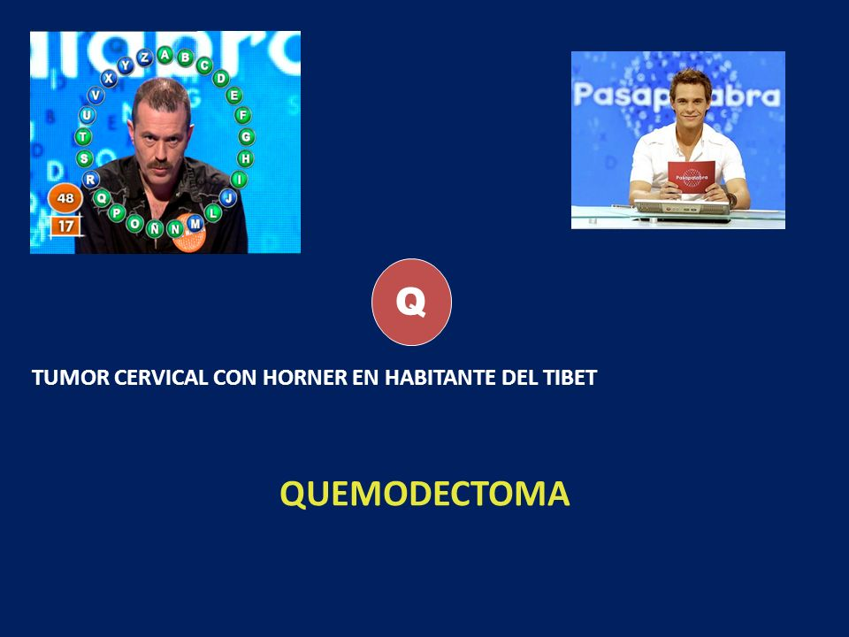 Q TUMOR CERVICAL CON HORNER EN HABITANTE DEL TIBET QUEMODECTOMA