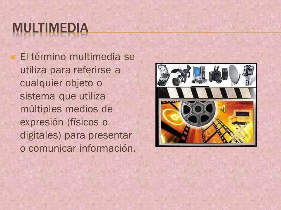 El término multimedia se utiliza para referirse a cualquier objeto o sistema que utiliza múltiples medios de expresión (físicos o digitales) para presentar o comunicar información.