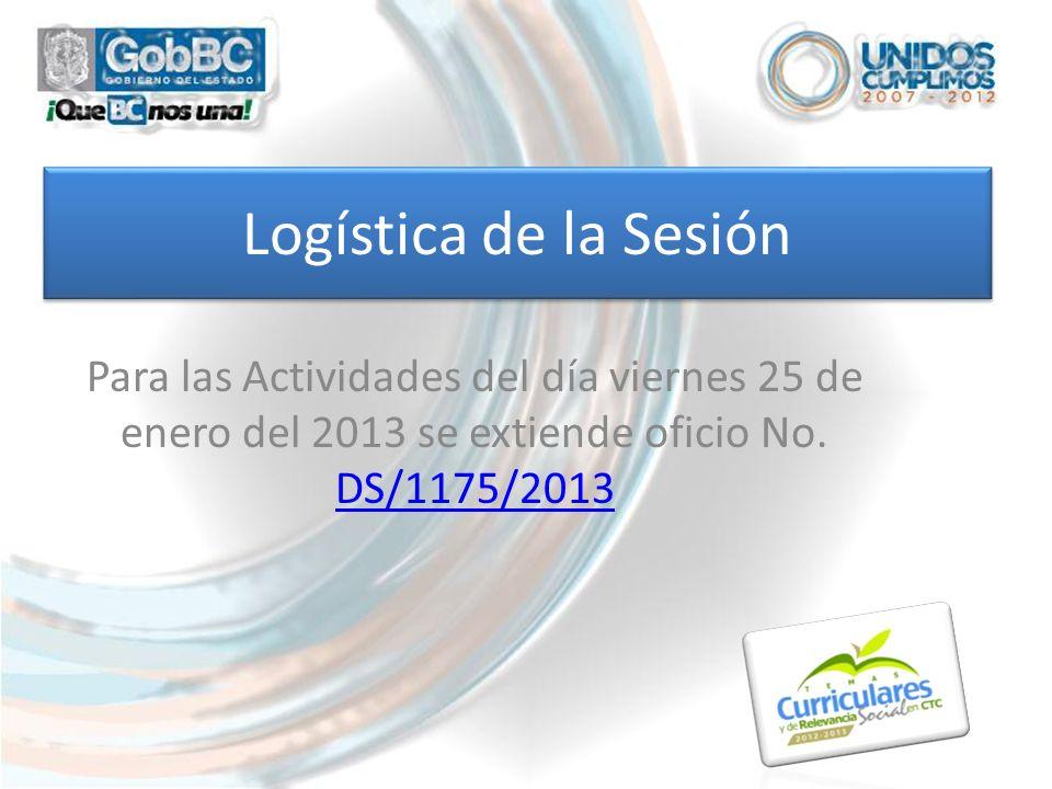 Logística de la Sesión Para las Actividades del día viernes 25 de enero del 2013 se extiende oficio No. DS/1175/2013 DS/1175/2013