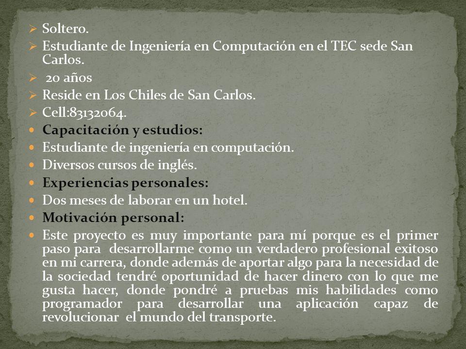 Soltero. Estudiante de Ingeniería en Computación en el TEC sede San Carlos. 20 años Reside en Los Chiles de San Carlos. Cell:83132064. Capacitación y