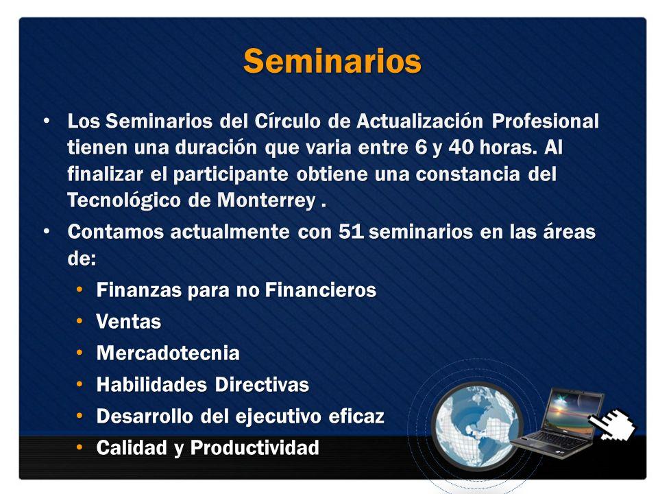Seminarios Los Seminarios del Círculo de Actualización Profesional tienen una duración que varia entre 6 y 40 horas. Al finalizar el participante obti