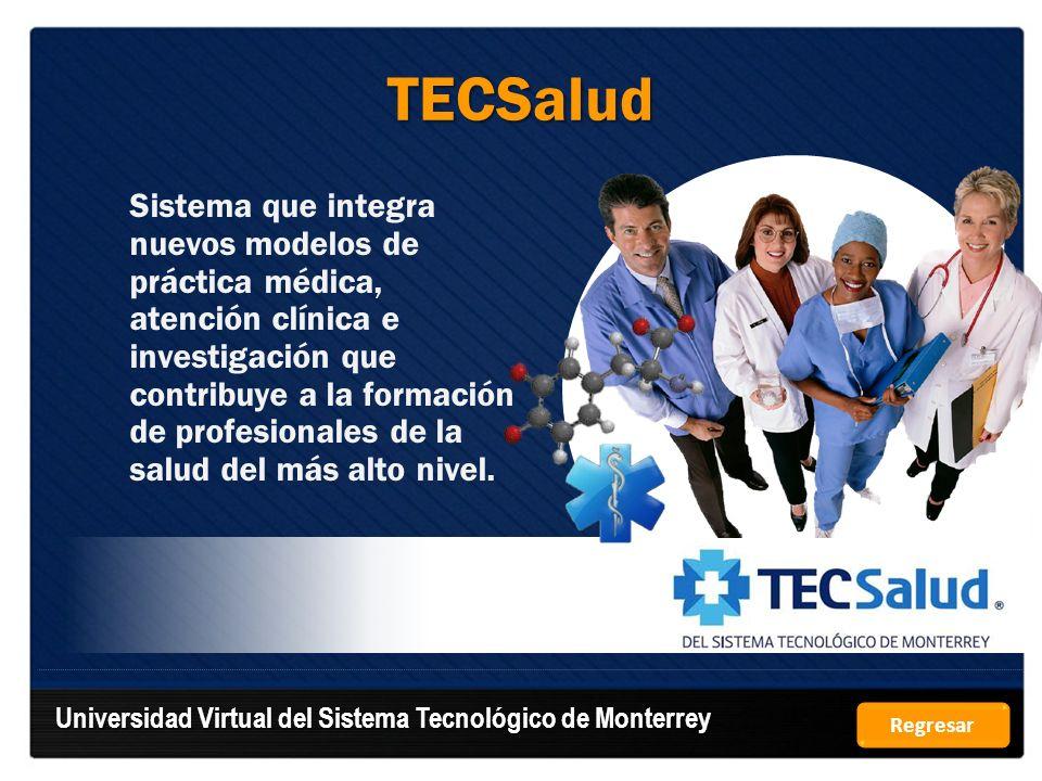 TECSalud Sistema que integra nuevos modelos de práctica médica, atención clínica e investigación que contribuye a la formación de profesionales de la