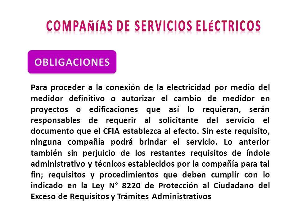 Para proceder a la conexión de la electricidad por medio del medidor definitivo o autorizar el cambio de medidor en proyectos o edificaciones que así