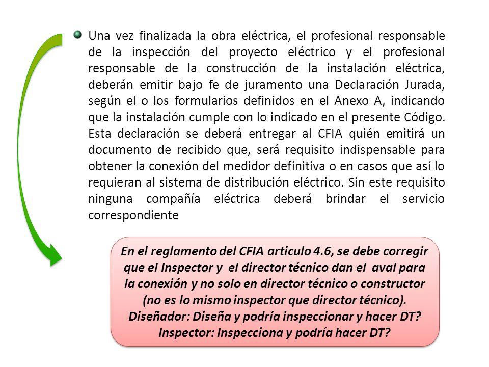 Una vez finalizada la obra eléctrica, el profesional responsable de la inspección del proyecto eléctrico y el profesional responsable de la construcci