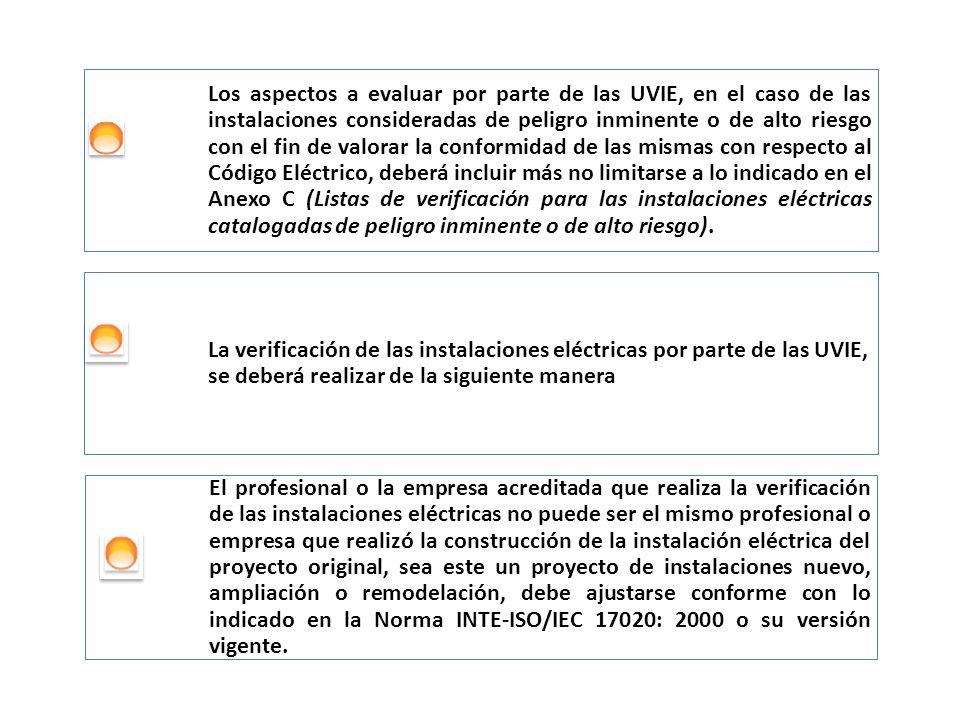 Los aspectos a evaluar por parte de las UVIE, en el caso de las instalaciones consideradas de peligro inminente o de alto riesgo con el fin de valorar