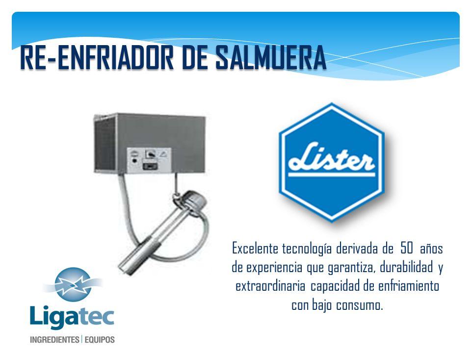 RE-ENFRIADOR DE SALMUERA Excelente tecnología derivada de 50 años de experiencia que garantiza, durabilidad y extraordinaria capacidad de enfriamiento con bajo consumo.