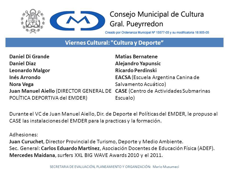 SECRETARIA DE EVALUACIÓN, PLANEAMIENTO Y ORGANIZACIÓN: Mario Musumeci Viernes Cultural: