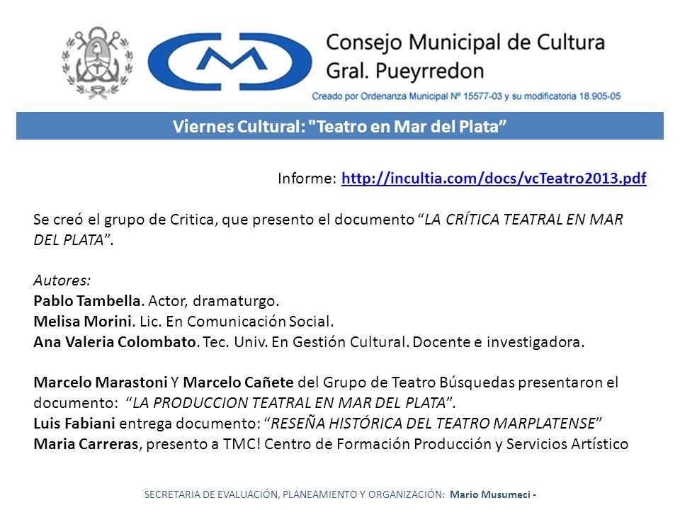 SECRETARIA DE EVALUACIÓN, PLANEAMIENTO Y ORGANIZACIÓN: Mario Musumeci - Viernes Cultural: