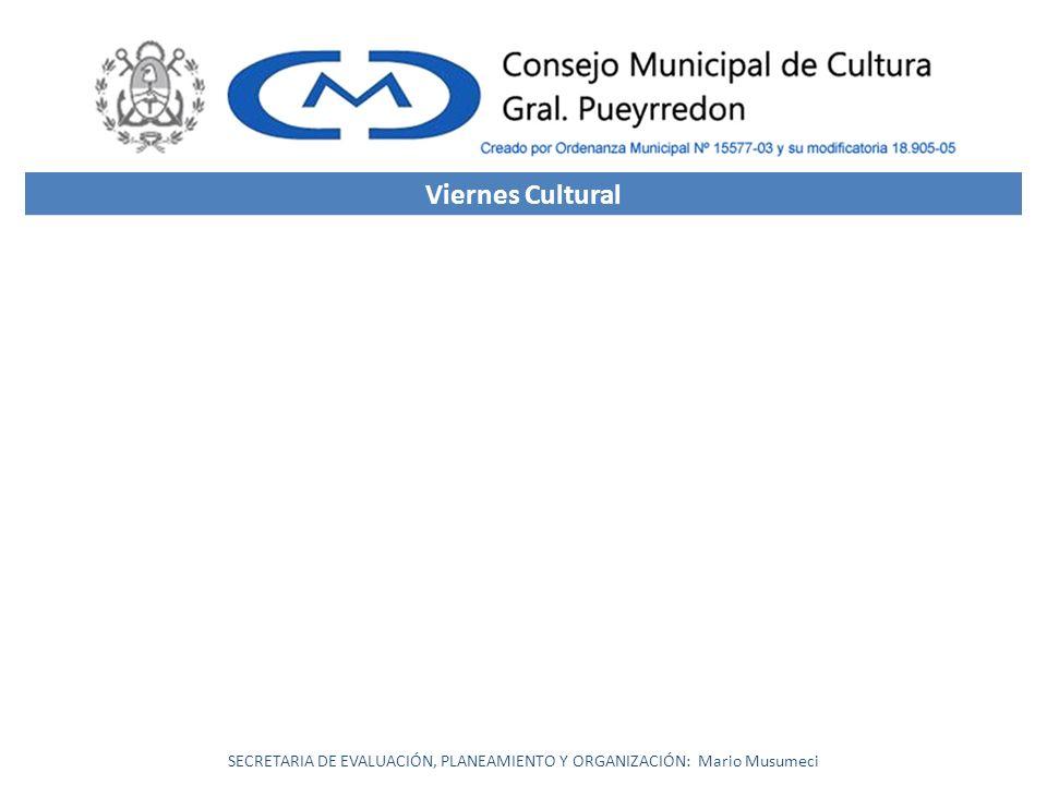 SECRETARIA DE EVALUACIÓN, PLANEAMIENTO Y ORGANIZACIÓN: Mario Musumeci Viernes Cultural