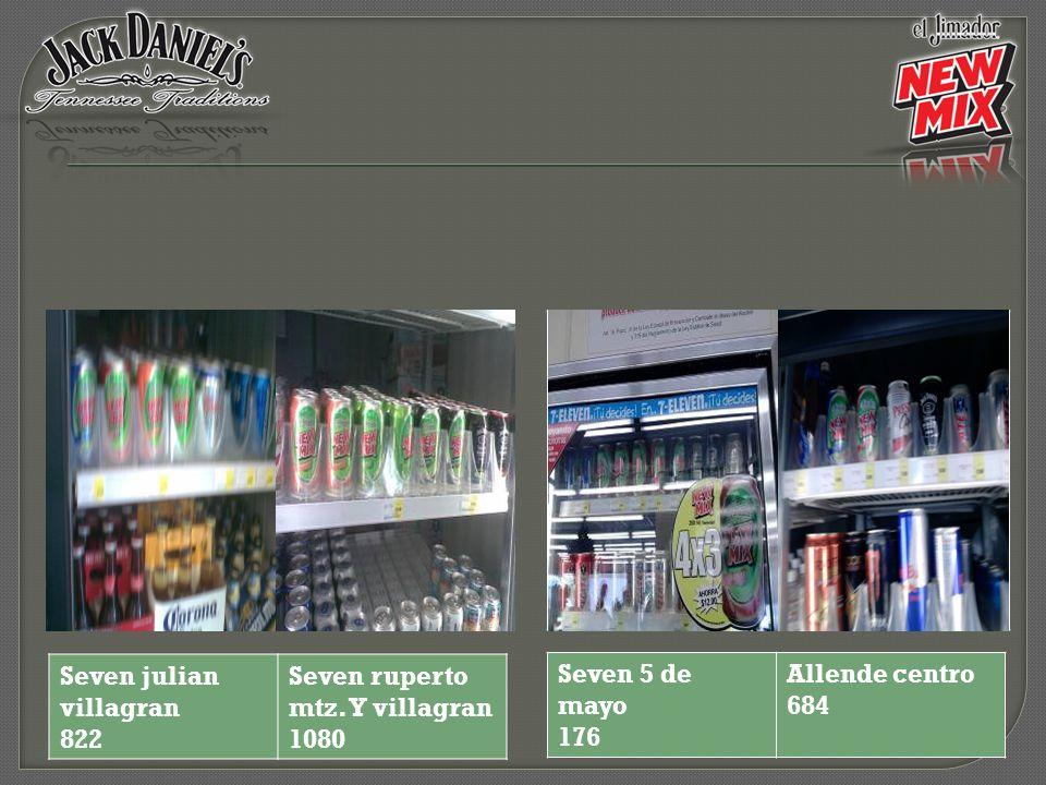 Seven 5 de mayo 176 Allende centro 684 Seven julian villagran 822 Seven ruperto mtz. Y villagran 1080