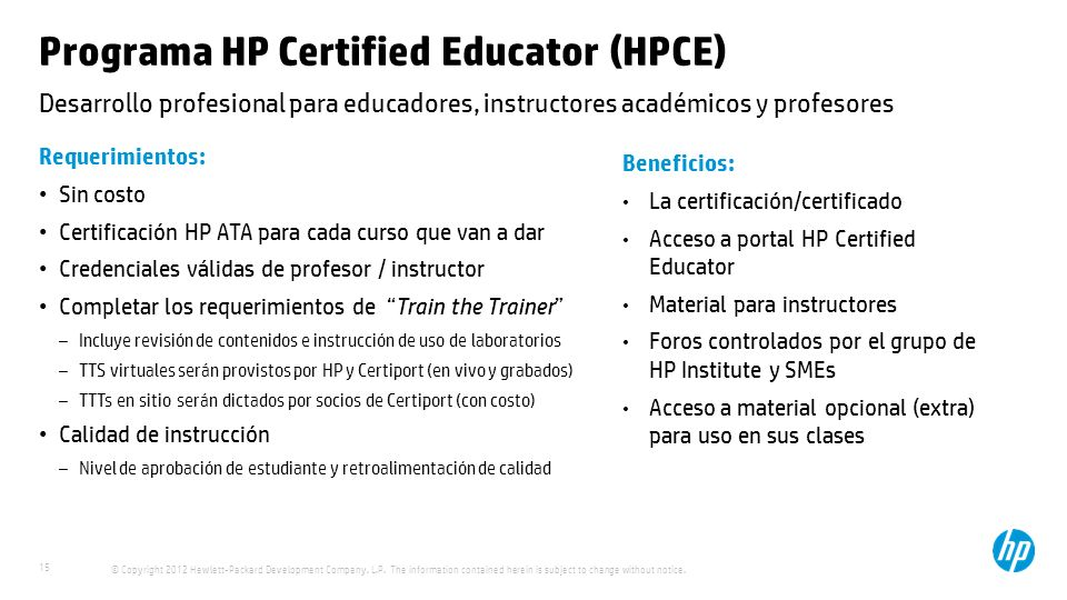 © Copyright 2012 Hewlett-Packard Development Company, L.P. The information contained herein is subject to change without notice. 15 Desarrollo profesi