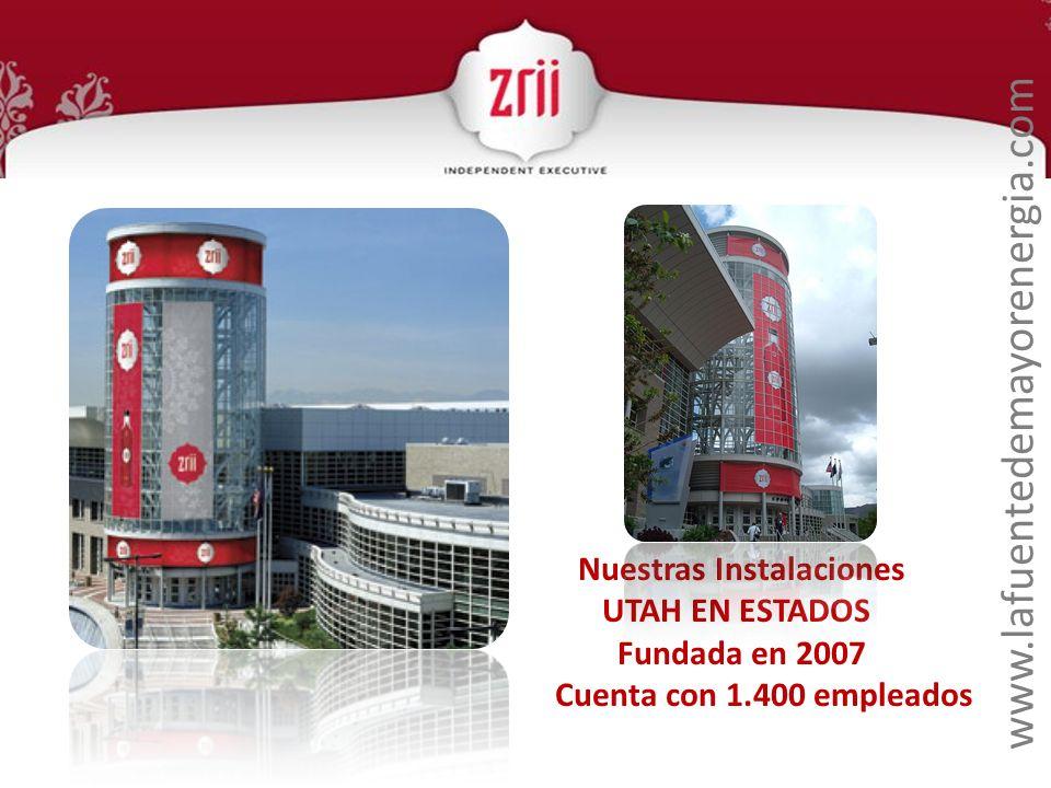 Nuestras Instalaciones UTAH EN ESTADOS Fundada en 2007 Cuenta con 1.400 empleados www.lafuentedemayorenergia.com