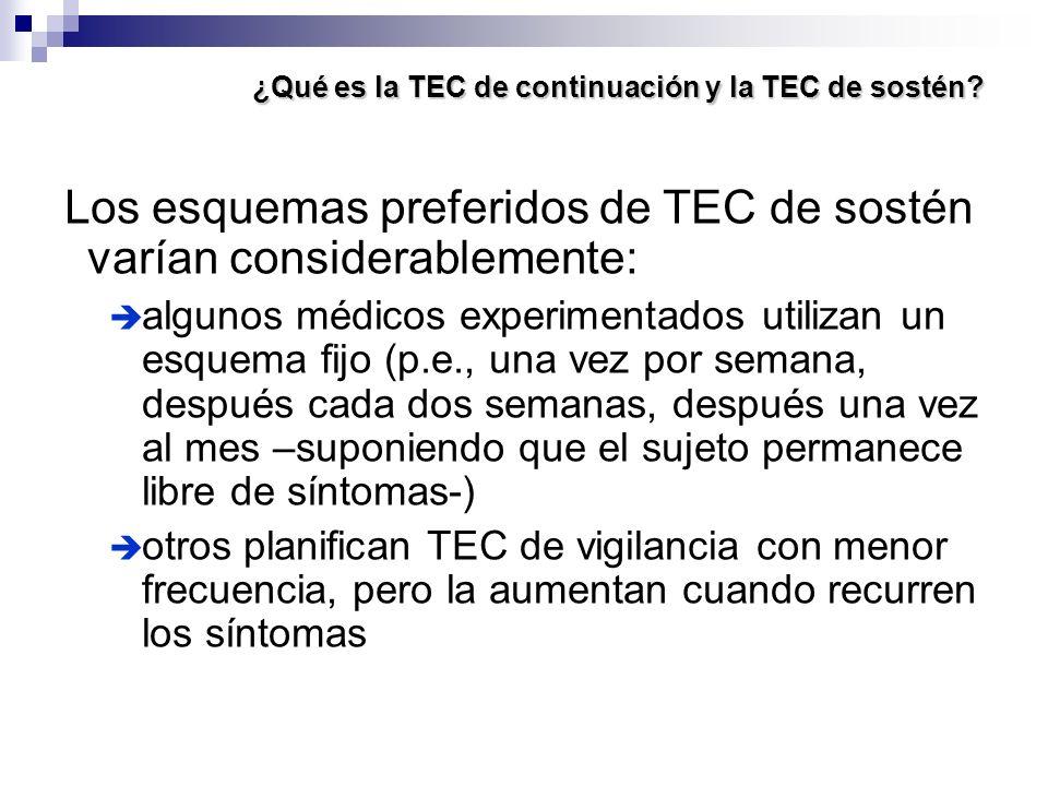 ¿Qué es la TEC de continuación y la TEC de sostén? Los esquemas preferidos de TEC de sostén varían considerablemente: algunos médicos experimentados u