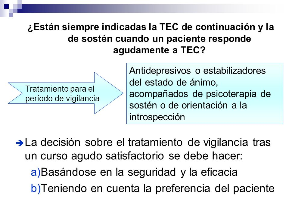 ¿Están siempre indicadas la TEC de continuación y la de sostén cuando un paciente responde agudamente a TEC? La decisión sobre el tratamiento de vigil