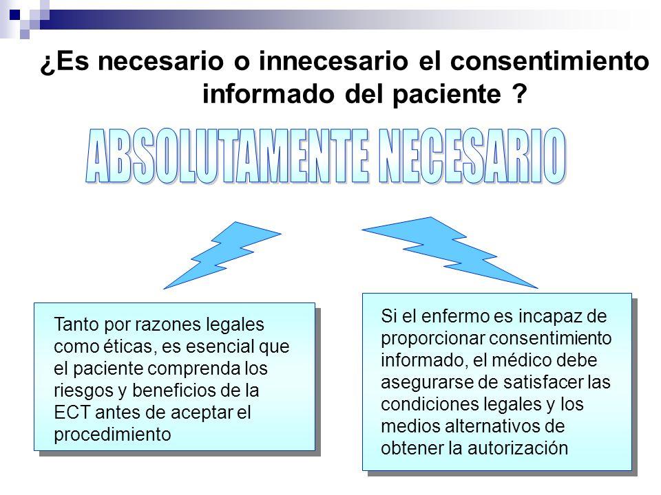 ¿Es necesario o innecesario el consentimiento informado del paciente ? Si el enfermo es incapaz de proporcionar consentimiento informado, el médico de