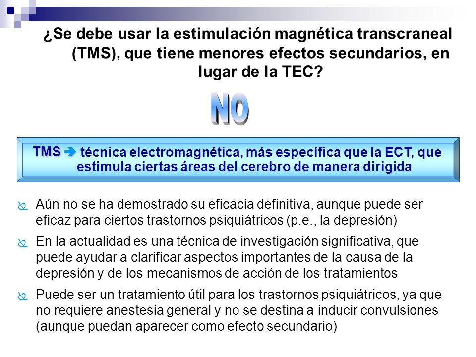 ¿Se debe usar la estimulación magnética transcraneal (TMS), que tiene menores efectos secundarios, en lugar de la TEC? Aún no se ha demostrado su efic
