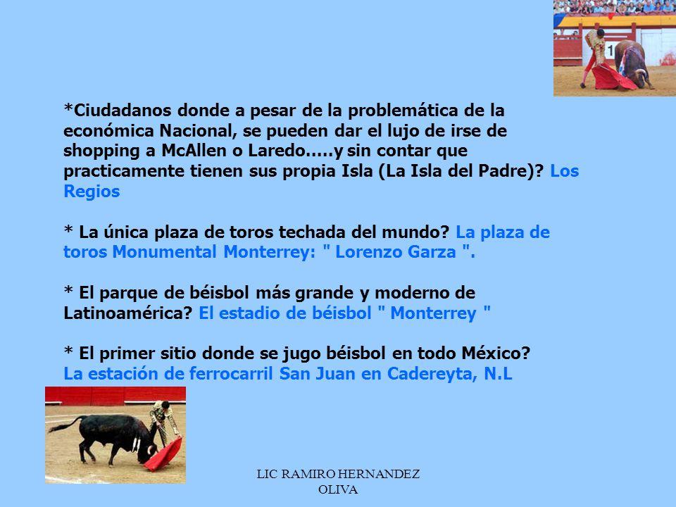 LIC RAMIRO HERNANDEZ OLIVA *Ciudadanos donde a pesar de la problemática de la económica Nacional, se pueden dar el lujo de irse de shopping a McAllen