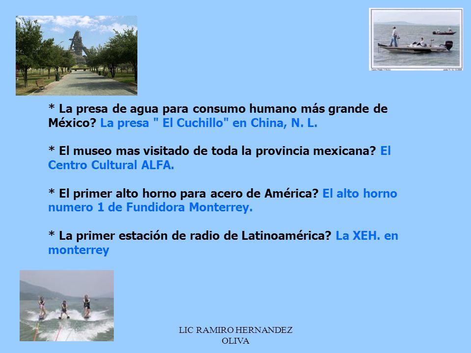 LIC RAMIRO HERNANDEZ OLIVA * La presa de agua para consumo humano más grande de México? La presa