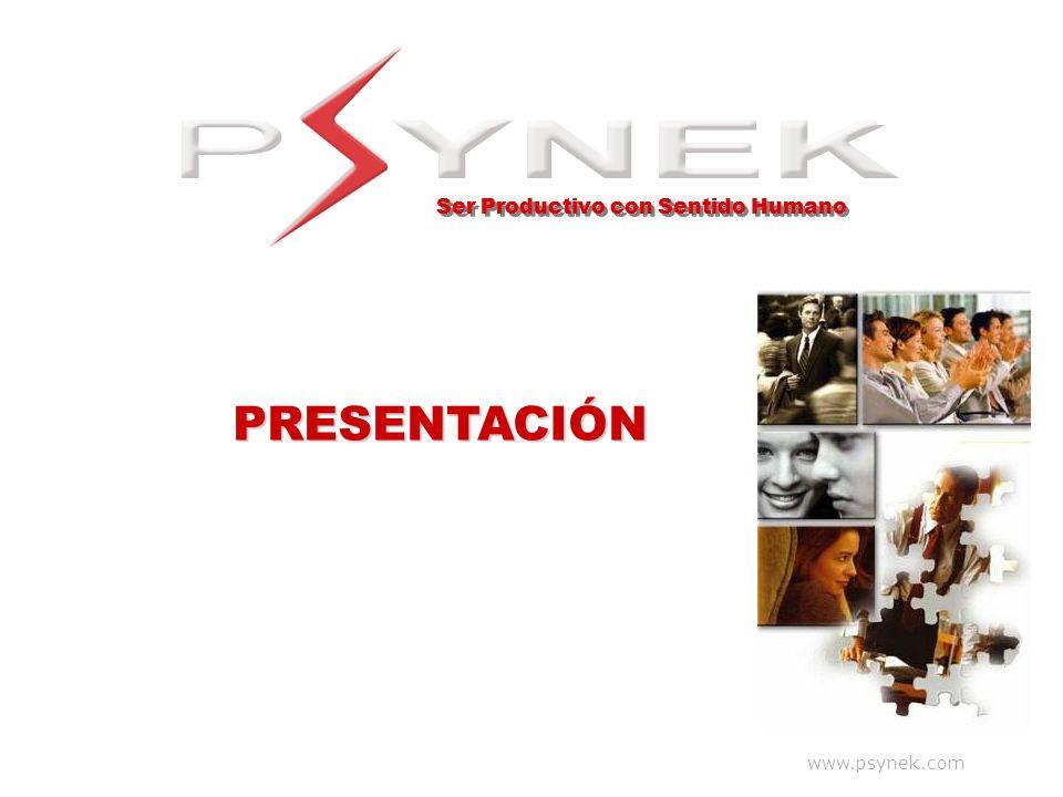 www.psynek.com Ser Productivo con Sentido Humano PRESENTACIÓN