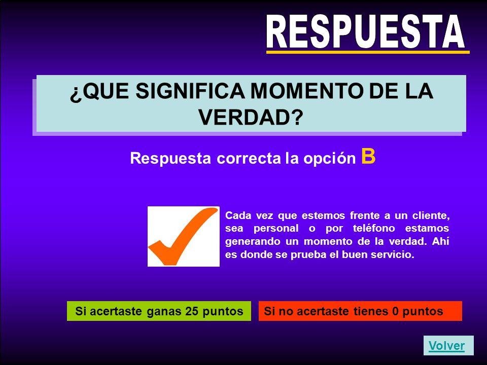 Destrezas Comerciales S.A.www.destrezascomerciales.com ¿QUE SIGNIFICA MOMENTO DE LA VERDAD.