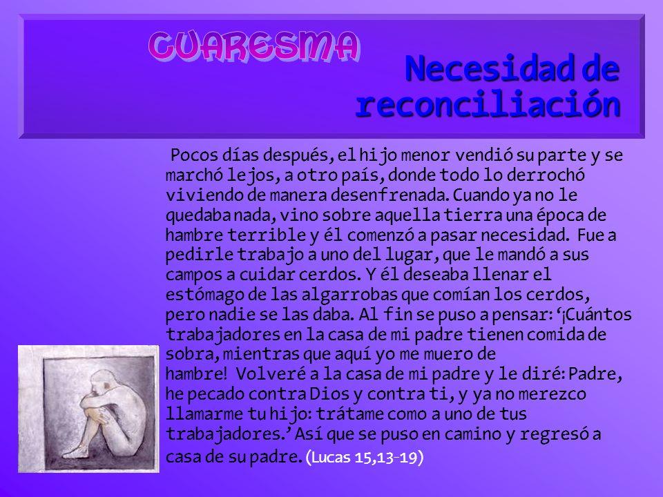 La necesidad de reconciliación. La necesidad de reconciliación.