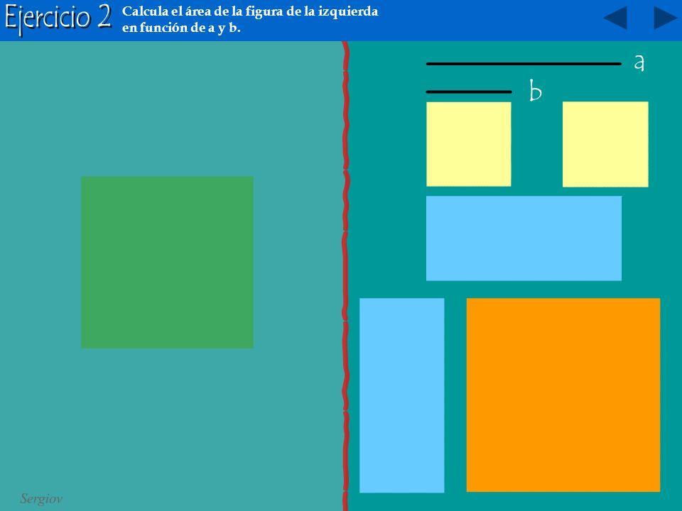 Calcula el área de la figura de la izquierda en función de a y b.