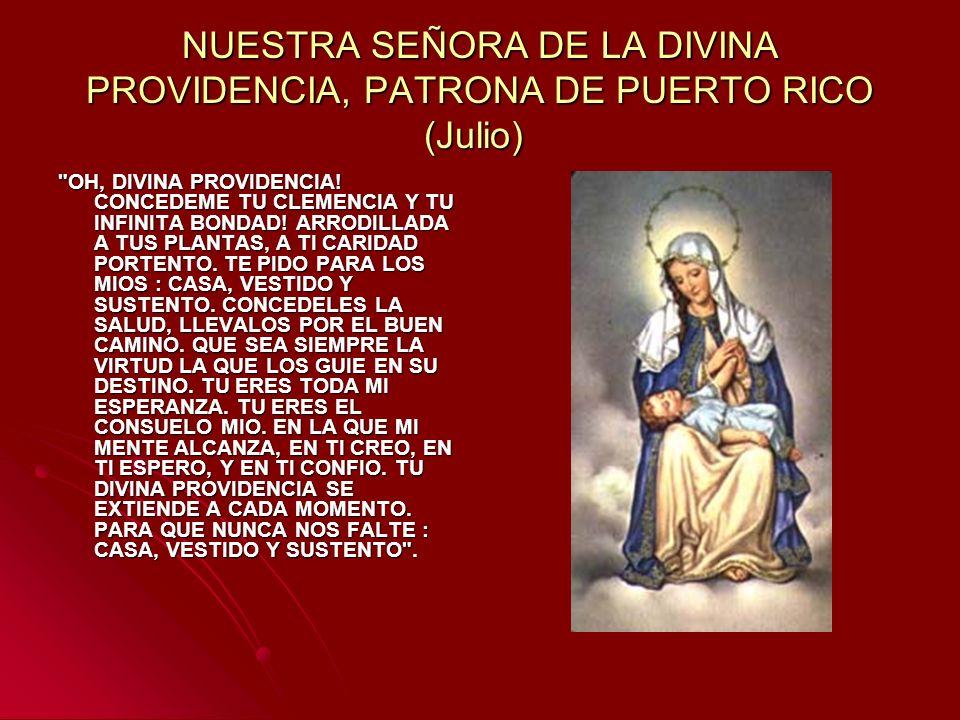 NUESTRA SEÑORA DE LA DIVINA PROVIDENCIA, PATRONA DE PUERTO RICO (Julio) NUESTRA SEÑORA DE LA DIVINA PROVIDENCIA, PATRONA DE PUERTO RICO (Julio)