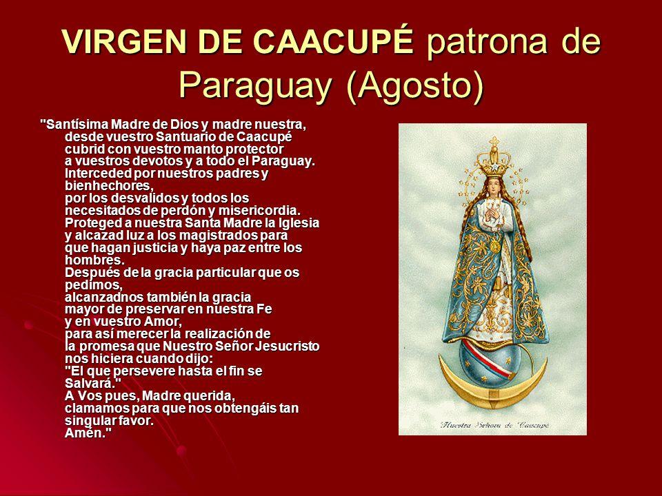 VIRGEN DE CAACUPÉ patrona de Paraguay (Agosto)