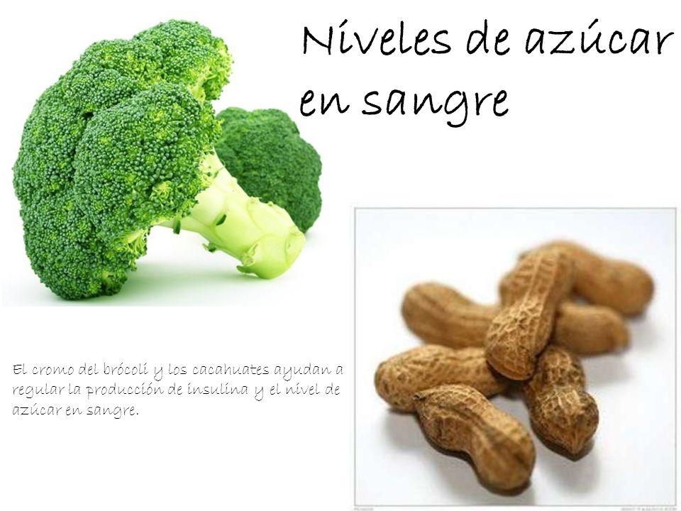 Niveles de azúcar en sangre El cromo del brócoli y los cacahuates ayudan a regular la producción de insulina y el nivel de azúcar en sangre.