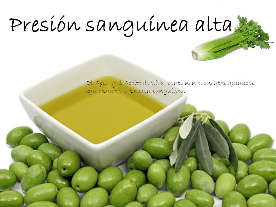 Presión sanguínea alta El Apio y el Aceite de oliva, contienen elementos químicos que reducen la presión sanguínea.