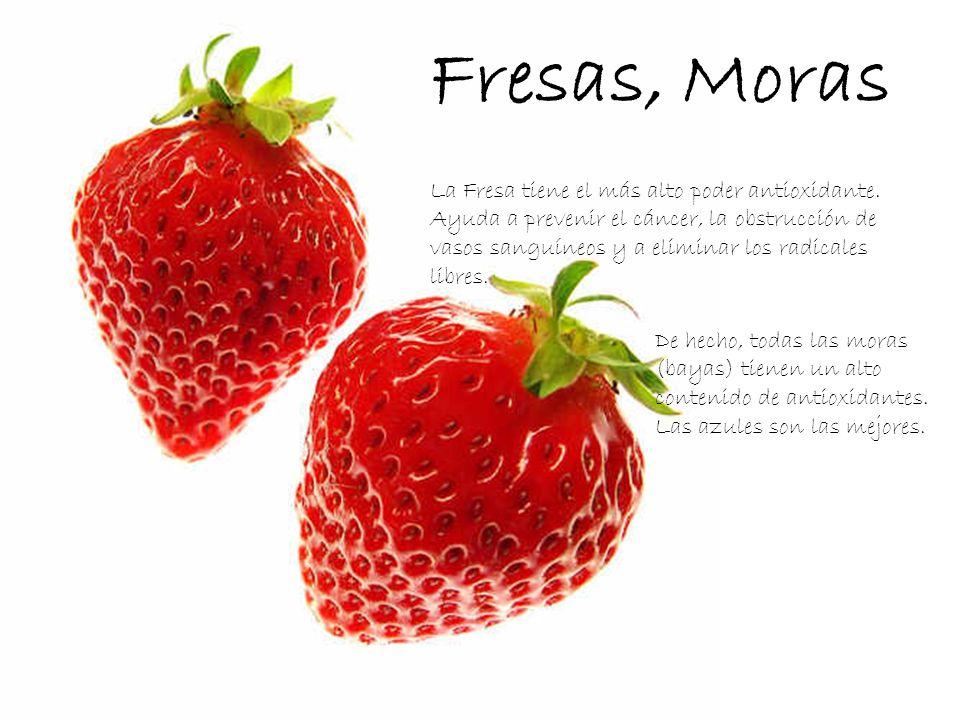 La Fresa tiene el más alto poder antioxidante. Ayuda a prevenir el cáncer, la obstrucción de vasos sanguíneos y a eliminar los radicales libres. De he