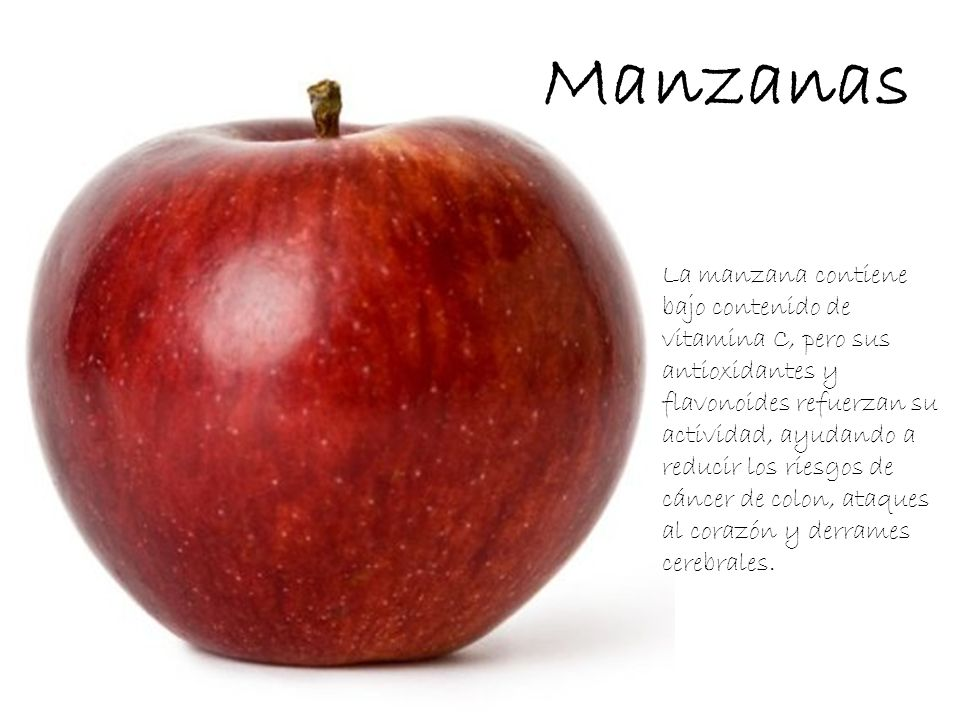 Manzanas La manzana contiene bajo contenido de vitamina C, pero sus antioxidantes y flavonoides refuerzan su actividad, ayudando a reducir los riesgos