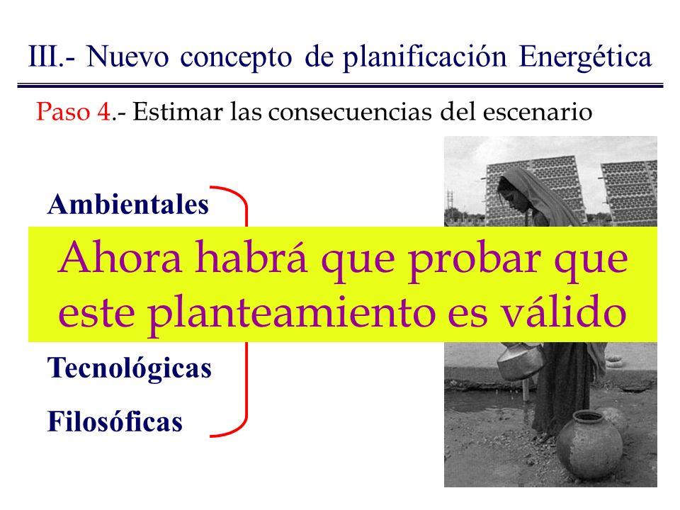 Paso 4.- Estimar las consecuencias del escenario Ambientales Sociales Económicas Tecnológicas Filosóficas Desarrollo Sostenible III.- Nuevo concepto d