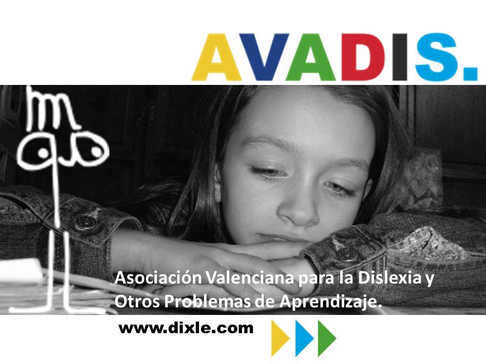 www.dixle.com Asociación Valenciana para la Dislexia y Otros Problemas de Aprendizaje.