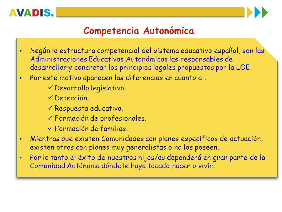 Competencia Autonómica Según la estructura competencial del sistema educativo español, son las Administraciones Educativas Autonómicas las responsable